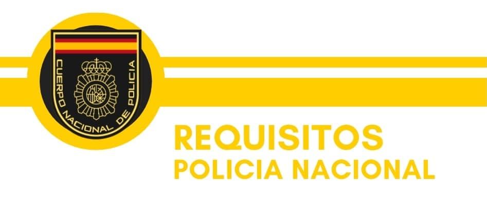 requisitos policia nacional espana